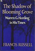 The Shadow of Blooming Grove: Warren G. Harding in His Times-ExLibrary