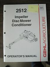 Gehl Operator's Manual for 2512 Impeller Disc Mower Conditioner