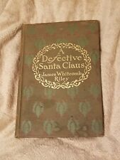 James Whitcomb Riley A Defective Santa Claus 1904 First Edition