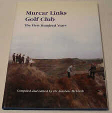 Murcar Links Golf Club (Aberdeen) The First Hundred Years by Alastair McLeish