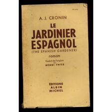 Le jardinier espagnol / Edition Originale / Cronin, A.J. / Réf1714