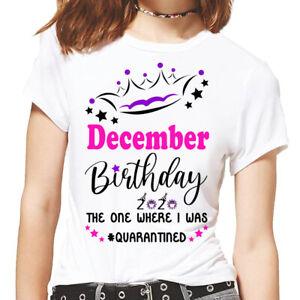 December Girl Friends Kids Women's Birthday Gift 2021 T-Shirt Top, Quarantined