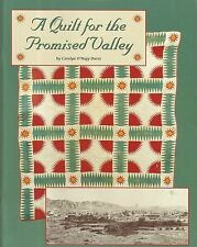 A Quilt For The Promised Valley by Carolyn O'Bagy Davis