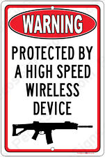 Warning Protected by a High Speed Wireless Device 8x12 Aluminum Sign Made in USA
