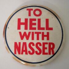 Vintage 1960's To Hell With Nasser Egypt-Israel Six Day War Protest Button