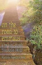 On the Road to Emmaus: A Travel Guide Through Grief by Myrlene Hamilton Hess