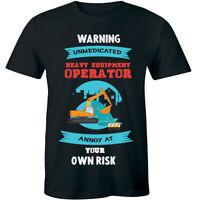 Warning Unmedicated Heavy Equipment Operator Men's T-shirt Funny Excavator Humor