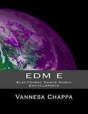 EDM e: Electronic Dance Music Encylopedia by Vannesa Chappa (2015, Paperback)