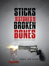 Sticks and Stones and Broken Bones : What a Charmed Life I Lead by Linda Lee...