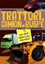 Conoscere i trattori, camion e ruspe - Con adesivi - Ed. Crescere