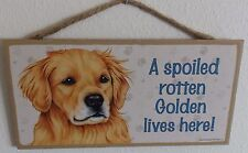 """A Spoiled Rotten Golden Lives Here! 5"""" X 10"""" Wood Dog Sign Plaque"""