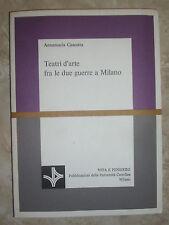 ANNAMARIA CASCETTA - TEATRI D'ARTE FRA LE DUE GUERRE A MILANO - 1979 (TT)