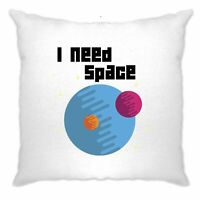 Novelty Nerd Cushion Cover I Need Space Planets Slogan Geek Space Joke Pun Moon