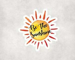 2 x Be The Sunshine Sun Positivity Sticker Car Bike Laptop Indoor Decals