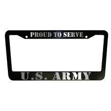 U.S. ARMY Proud To Serve Black Plastic License Plate Frame Truck Car Van Custom