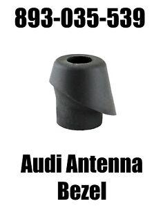 Antenna Bezel - Grommet Part Number 893-035-539 - Fits: Audi 80 | 90 | Cabriolet