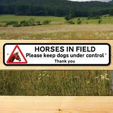 KEEP DOGS UNDER CONTROL Sign, Robust Gate Equestrian Sign HORSES IN FIELD SIGN