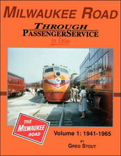MILWAUKEE ROAD Through Passenger Service in Color, Vol. 1: 1941 to 1965 - (NEW)