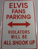 ELVIS FANS PARKING SIGN NEW PRESLEY METAL PLAQUE 8X12 INCHES L670
