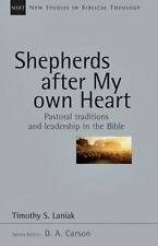 New Studies in Biblical Theology Ser.: Shepherds after My Own Heart :.