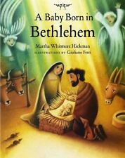 A Baby Born in Bethlehem by Martha Whitmore Hickman (1999) Giuliano Ferri