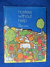 Hostess Without Help By Helen Worth, 1971, Westover Publishing,Book Club Edition
