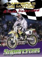 Supercross (Carreras De Motos: a Toda Velocidad) (Spanish Edition)