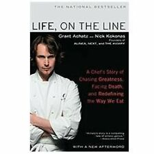Life, on the Line : A Chef's Story of Chasing Greatness, Facing Death, and...