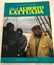 I film di Alberto Lattuada di Callisto Cosulich Gremesi editore 1985