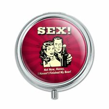 Sex Not Now Honey I Haven't Finished My Beer Funny Pill Case Trinket Gift Box