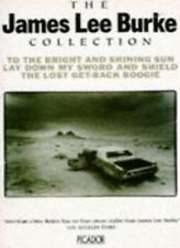 """The James Lee Burke Collection: """"To the Bright and Shining Sun"""", """"Lay Down My ,"""