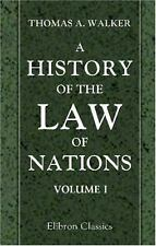 A History of the Law of Nations. Volume 1. From the Earliest Times to the Peace