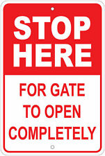 "Stop Here For Gate To Open 8""x12"" Aluminum Sign"