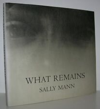 WHAT REMAINS - Sally Mann - First Edition 2nd Printing