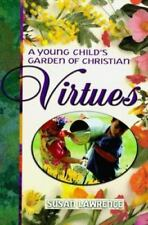 A Young Child's Garden of Christian Virtues: Imaginative Ways to Plant God's Wor