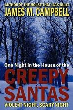 One Night in the House of the Creepy Santas by James Campbell (2008, Paperback)