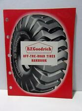 1950s BF Goodrich Off The Road Tires Handbook catalog Logging Trucks Graders etc