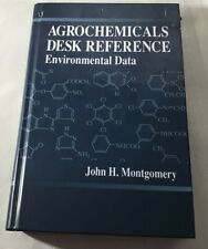 Agrochemicals Desk Reference by John H. Montgomery Environmental Data HB Used