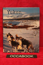 Yukon, rêves canadiens - Jacques Ducoin