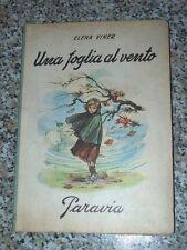 ELENA VINER-UNA FOGLIA AL VENTO-PARAVIA-CARTONATO 1951
