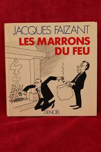 Les marrons du feu - Jacques Faizant