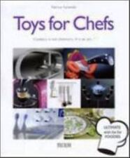 "TOYS FOR CHEFS ""Cookery is not chemistry. It is an art..."" Farameh TECTUM 2010"