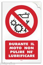 """Cartello PVC adesivo """"Durante il moto non pulire né lubrificare"""""""