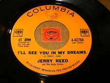 JERRY REED - I'LL SEE YOU IN MY DREAMS - I WANT TO  / LISTEN - ROCK GIRL POPCORN