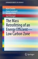 The Mass-Retrofitting of an Energy Efficient-Low Carbon Zone in the UK by...