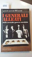 i grandi nomi del XX secolo i generali alleati