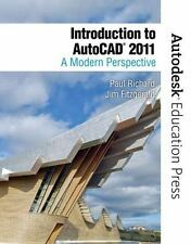 Introduction to AutoCAD 2011 : A Modern Perspective by Richard, Paul