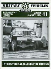 Military Vehicles Magazine January 1994 Issue 41 International Harvester Trucks