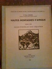 Dr. RENE' JEANNEL - HAUTES MONTAGNES D'AFRIQUE ,1950