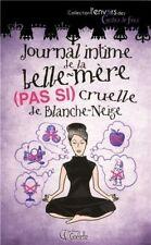 JOURNAL INTIME DE LA BELLE MERE (PAS SI) CRUELLE DE BLANCHE NEIGE - GIRARD AUDET